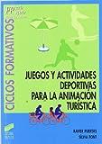 Juegos y actividades deportivas para la animación turística (Ciclos formativos. FP grado medio. Hostelería y turismo)