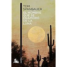 El Hombre Que Se Enamoró De La Luna (Narrativa)
