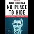 Sotto controllo: No place to Hide. Edward Snowden e la sorveglianza di massa