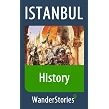 History of Istanbul - a story told by the best local guide (Istanbul Travel Stories) (English Edition)