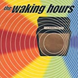 Songtexte von The Waking Hours - The Waking Hours