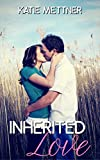 Inherited Love: A Sunny, California Romance Filled with Dogs, Deception, and Finding True Love Despite Our Imperfections (Dalton Siblings Book 1)
