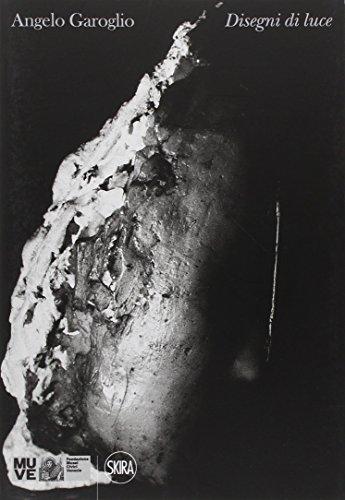 Angelo Garoglio. Disegni di luce. Ediz. illustrata (Fotografia)