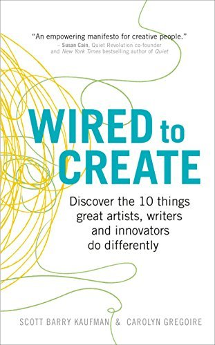 Wired to Create:Unraveling the Mysteries of the Creative Mind