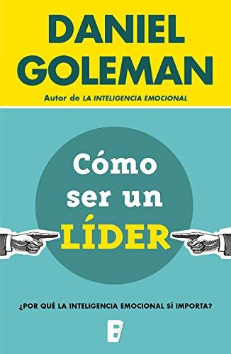Cómo ser un líder por Daniel Goleman