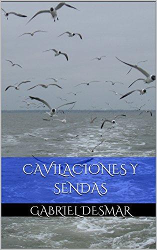 Cavilaciones y sendas por Gabriel Desmar