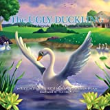 The Ugly Duckling: Based on the Fairytale by Hans Christian Andersen