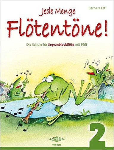 Jede Menge Flötentöne Band 2: Die Schule für Sopranblockflöte mit Pfiff -