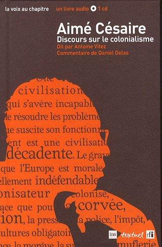 Discours sur le colonialisme (1CD audio) par Aimé Césaire, Antoine Vitez, Daniel Delas