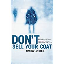 Don't Sell Your Coat: Surprising Truths About Climate Change (English Edition)