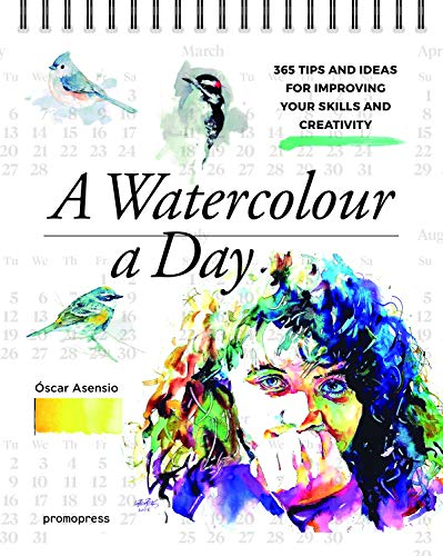 A Watercolour a Day: 365 Tips and Ideas for Improving Your Skills and Creativity (Promopress)