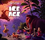 The Art of Ice Age by Tara Bennett (2016-07-26)