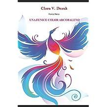 Una Fenice Color Arcobaleno (Fenice Nera, Band 2)