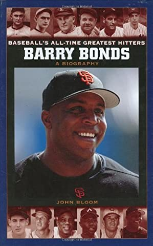Barry Bonds: A Biography (Baseball's All-Time Greatest Hitters) by John Bloom (2004-12-30)