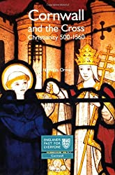 Cornwall and the Cross: Christianity, 500-1560