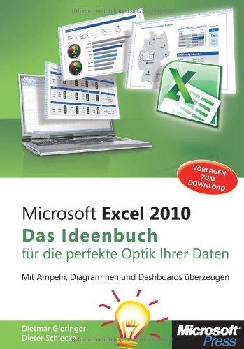 Microsoft Excel 2010 - Das Ideenbuch für visualisierte Daten: Mit Ampeln, Diagrammen und Dashboards überzeugen von Dietmar Gieringer (2013) Broschiert