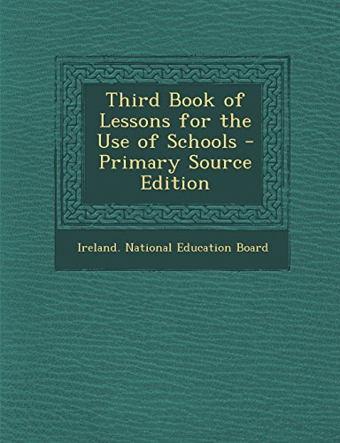 Third Book of Lessons for the Use of Schools - Primary Source Edition
