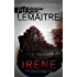 Irène: Book One of the Brigade Criminelle Trilogy (Verhoeven Trilogy 1)