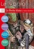 Le Bibliobus: Cm Livre De L'Eleve (LA Barbe Bleue)
