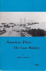 Seaview Pier: The Case History