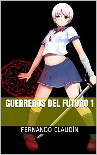 Guerreros del futuro 1 por Fernando Claudín