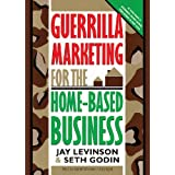 Guerrilla Marketing for the Home-Based Business by Jay Conrad Levinson (2012-10-20)