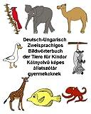 Deutsch-Ungarisch Zweisprachiges Bildwörterbuch der Tiere für Kinder