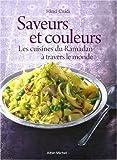 Telecharger Livres Saveurs et couleurs Les cuisines du Ramadan a travers le monde Grand prix Gourmand World Cook book Awards 2009 meilleur livre de cuisine arabe (PDF,EPUB,MOBI) gratuits en Francaise