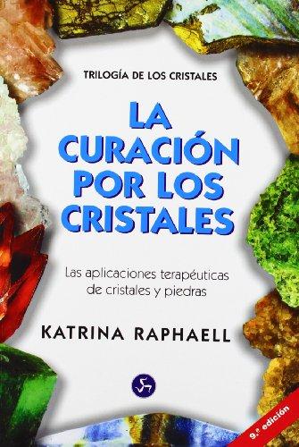 Curacion por los cristales por Katrina Raphaell
