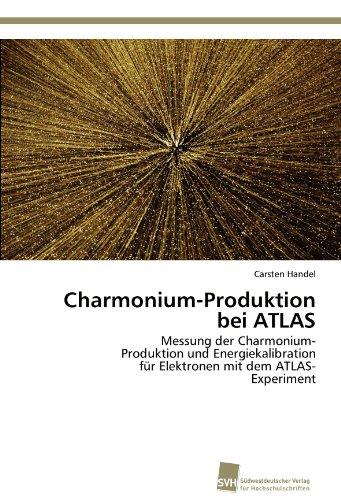 Charmonium-Produktion bei ATLAS: Messung der Charmonium-  Produktion und Energiekalibration  für Elektronen mit dem ATLAS-  Experiment