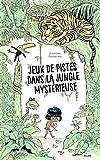 Jeux de pistes dans la jungle mystérieuse...