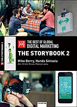 The Best of Global Digital Marketing: The Storybook 2 by [Berry, Mike, Sinisalu, Hando, Kruuk, Ann-Kristin, Laasu, Maarja]