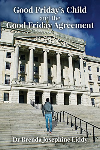 Good Fridays Child And The Good Friday Agreement Ebook Brenda