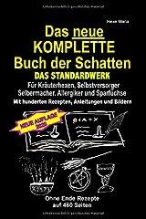 Das neue KOMPLETTE Buch der Schatten - Das Standardwerk Für Kräuterhexen, Selbstversorger und Selbermacher, Allergiker und Sparfüchse: Mit hunderten Rezepten, Anleitungen und Bildern Taschenbuch