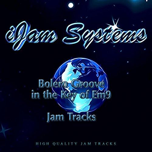 Bolero Groove in the Key of Em9 (Jam Track Version)