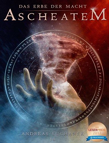 Das Erbe der Macht - Band 10: Ascheatem (Urban Fantasy) von [Suchanek, Andreas]
