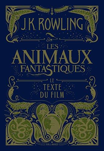 Les animaux fantastiques: Le texte du film por J. K. Rowling