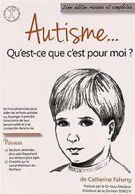 Book's Cover ofAutisme Qu'est-ce que c'est pour moi ?