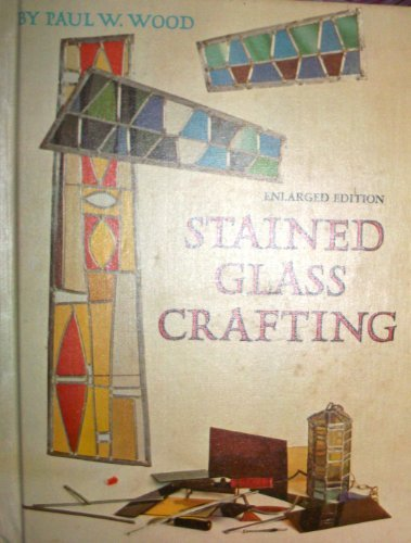 Stained Glass Crafting by Paul W. Wood (1968-09-02)