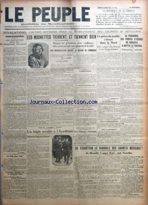 PEUPLE (LE) [No 835] du 20/04/1923 - LA POLITIQUE DE M. CHERON PAR LEON BAILBY - DIVAGATIONS ANNEXIONNISTES - UNE DISTINCTION QU'IL EST NECESSAIRE D'ETABLIR PAR M. HARMEL - LE DOIGT DANS L'OEIL ! - PERRUQUES BLONDES ET MANTEAUX NOIRS - LES MIDINETTES TIENNENT, ET TIENNENT BIEN PAR MARCEL LAPIERRE - UNE CHANSON D'ACTUALITE - UN TRIPLE SCRUTIN A L'ACADEMIE - LA GREVE DU TEXTILE S'ETEND DANS LE NORD PAR V. VANDEPUTTE - LE PERSONNEL DES POMPES FUNEBRES DE BANLIEUE A QUITTE LE TRAVAIL - OU S'ARRETER par Collectif