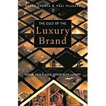 The Cult of the Luxury Brand: Inside Asia's Love Affair with Luxury (English Edition)