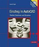 Einstieg in AutoCAD: Perfekt Zeichnen und Drucken