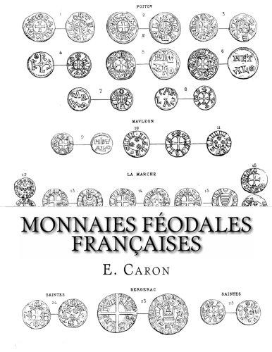 Monnaies Féodales Françaises par E. Caron