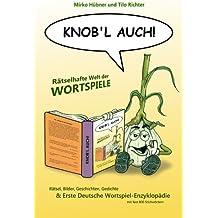 Knob'l auch!: Rätselhafte Welt der Wortspiele