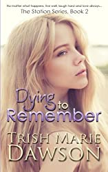 Dying to Remember (The Station) (Volume 2) by Trish Marie Dawson (2015-11-26)