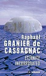 Eternity Incorporated de Raphaël Granier de Cassagnac