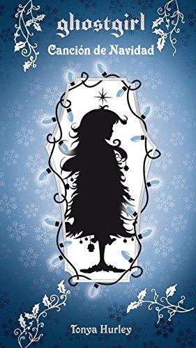 Canción de Navidad (Saga Ghostgirl 4) (Spanish Edition)