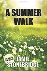 A Summer Walk: Large Print Fiction for Seniors with Dementia, Alzheimer's, a Stroke or people who enjoy simplified stories (Senior Fiction) Paperback