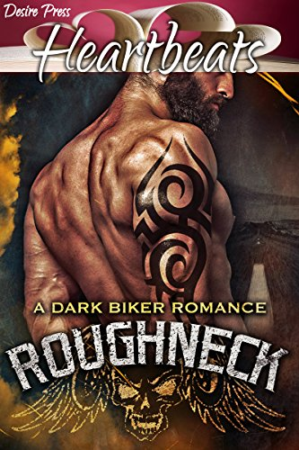 ROUGHNECK (A DARK MOTORCYCLE CLUB HEARTBEATS ROMANCE)