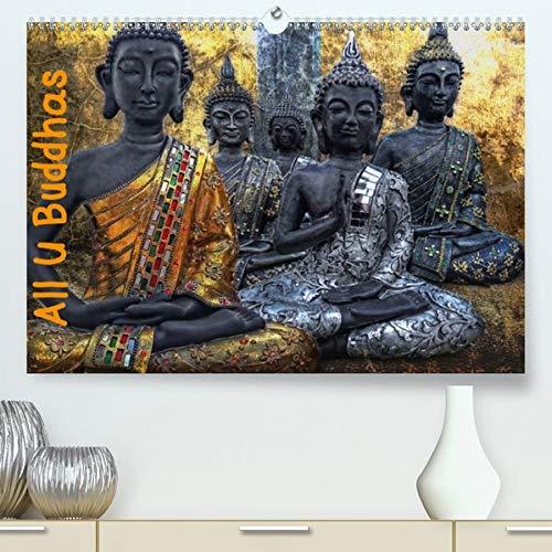 All U Buddhas (Premium, hochwertiger DIN A2 Wandkalender 2020, Kunstdruck in Hochglanz): Bilder von Buddhas in kunstvoller Bildgestaltung (Monatskalender, 14 Seiten ) (CALVENDO Glaube)